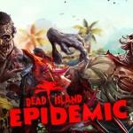 Dead Island: Epidemic – disponibile l'Open Beta