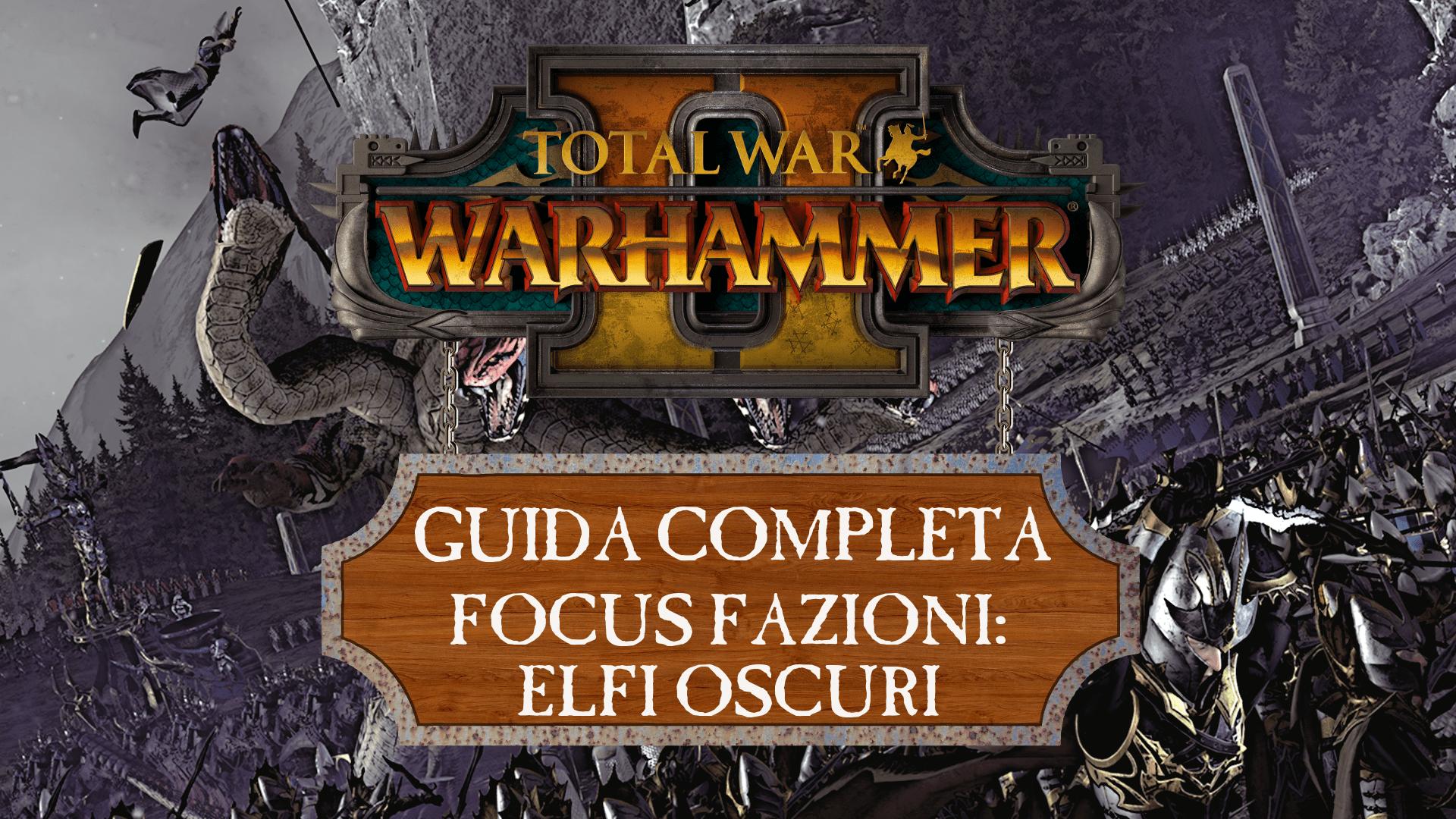 Guida a Total War: Warhammer II – Elfi Oscuri