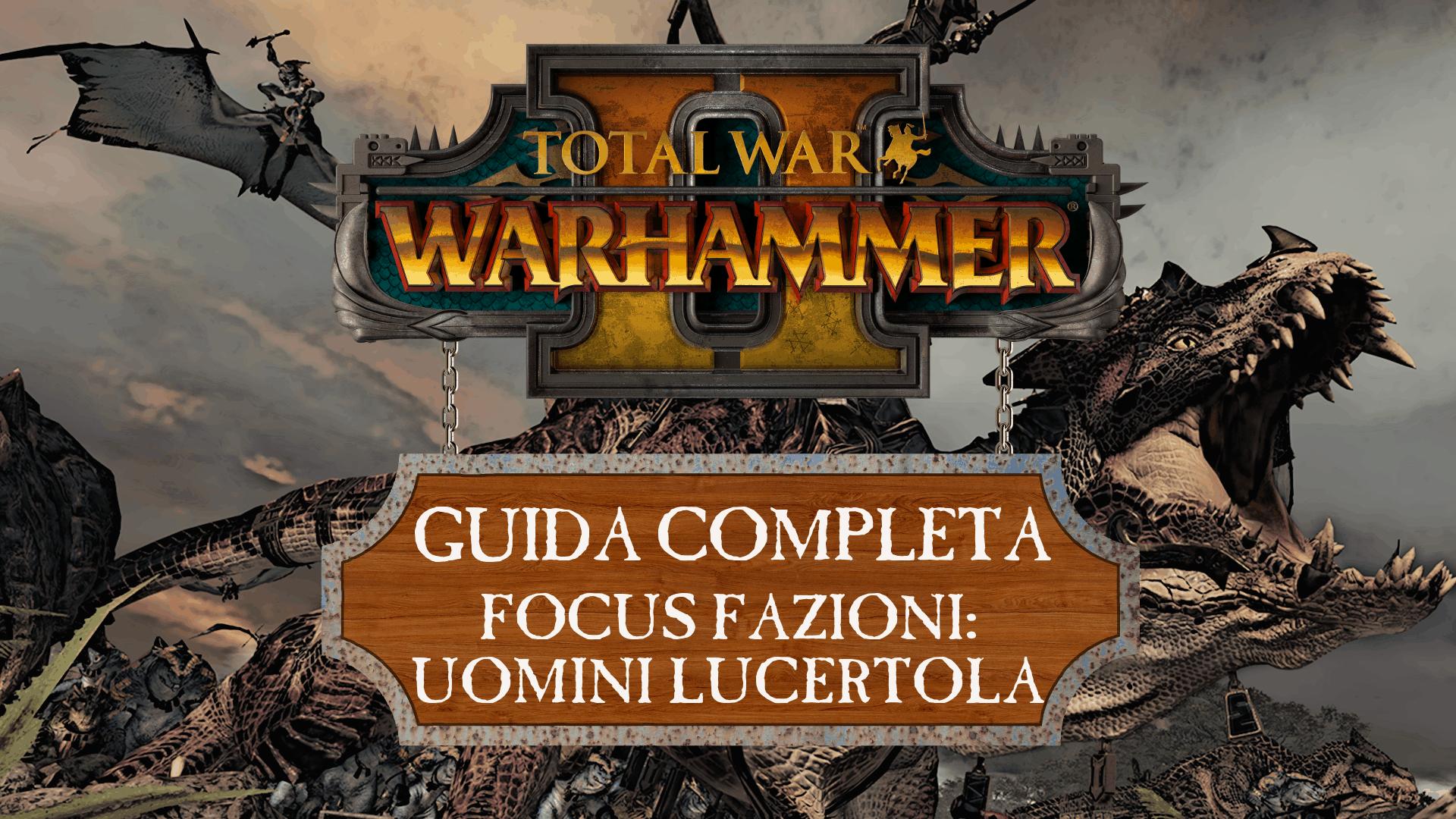 Guida a Total War: Warhammer II – Uomini Lucertola