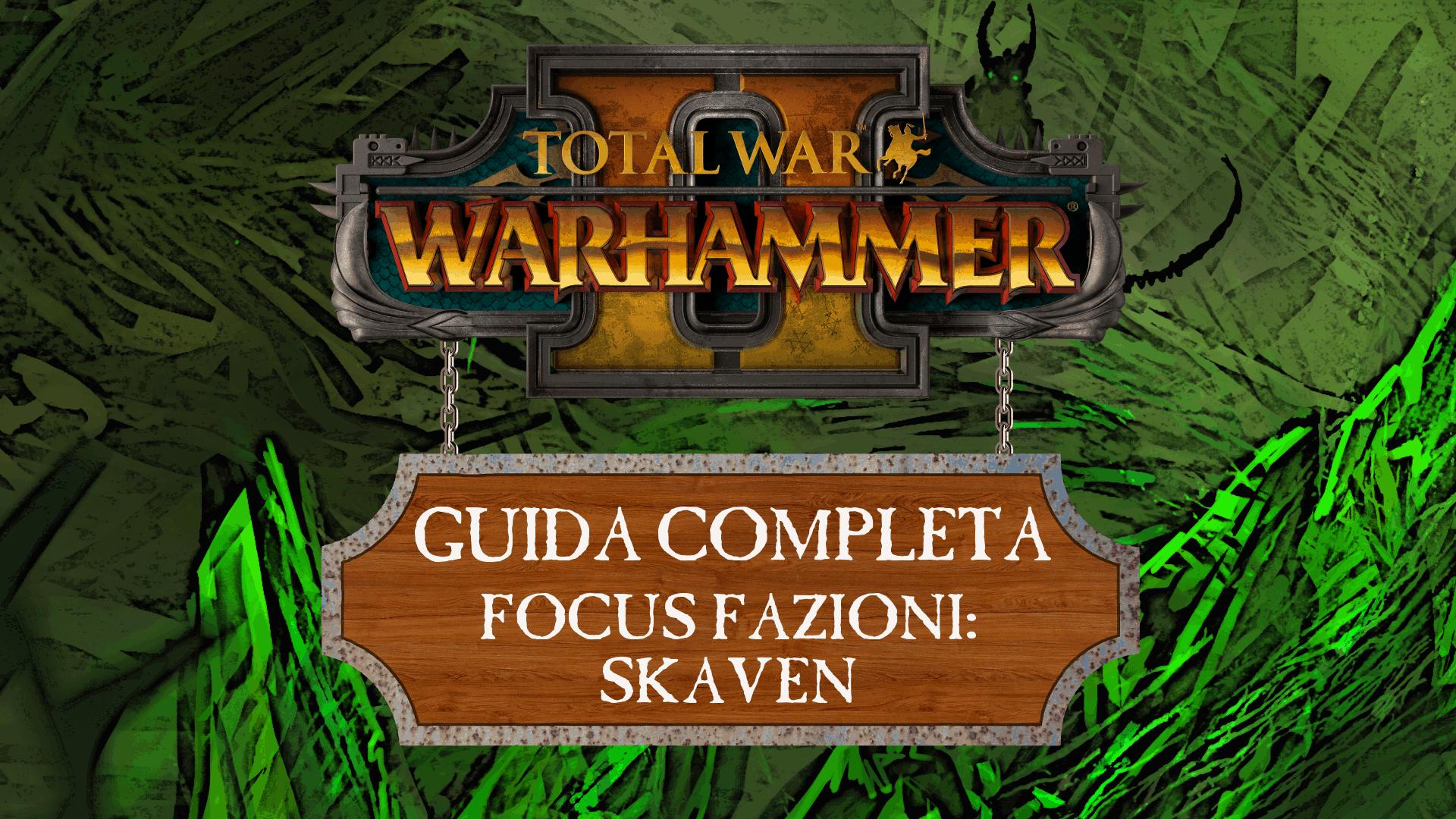 Guida a Total War: Warhammer II – Skaven