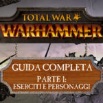 Guida a Total War: Warhammer – Eserciti e Personaggi