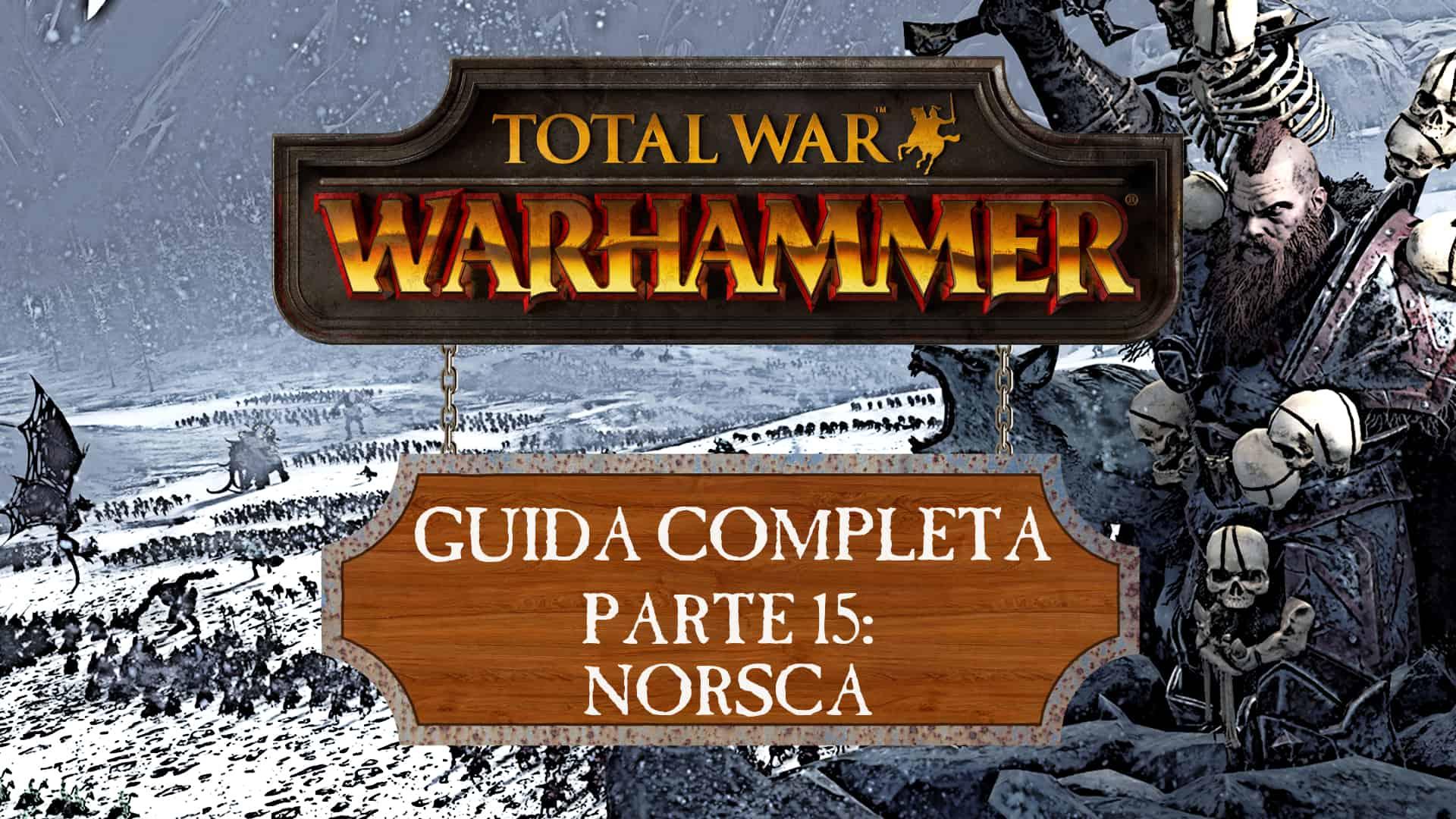 Guida a Total War: Warhammer – Norsca