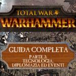 Guida a Total War: Warhammer – Tecnologia, Diplomazia ed Eventi